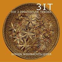 3 Innviertler Tenore – 3 Innviertler Tenore singen Weihnachtslieder