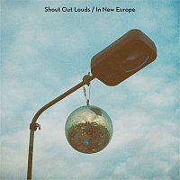 Shout Out Louds – In New Europe
