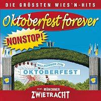 Munchner Zwietracht – Oktoberfest Forever-Die groszten Wiesnhits NONSTOP