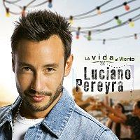 Luciano Pereyra – La Vida Al Viento