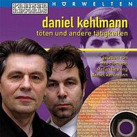 Otto Clemens, Stefan  Fleming, Daniel Kehlmann – Daniel Kehlmann 'Toten und andere Tatigkeiten'