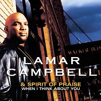Lamar Campbell & the Spirit of Praise – When I Think About You