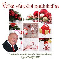Josef Somr – Velká vánoční audiokniha (Vyprávění o vánočních zvycích a tradicích s koledami)