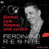 Ferdinand Rennie – Einmal zum Himmel und zurück