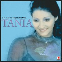 Tania – La Incomparable Tania