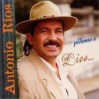Antonio Rios – Pidamos a Dios