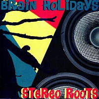 Brain Holidays – Stereo roots