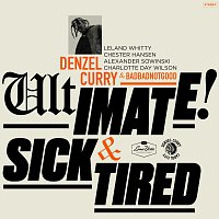 Denzel Curry, BADBADNOTGOOD – Ultimate / Sick & Tired [BADBADNOTGOOD Sessions]