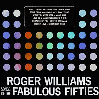 Roger Williams – Songs Of The Fabulouss Fifties Pt. 1