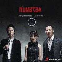 "Numata – Jangan Bilang ""I Love You"""