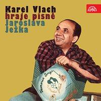 Karel Vlach – Karel Vlach hraje písně Jaroslava Ježka