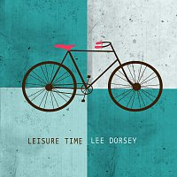 Lee Dorsey – Leisure Time