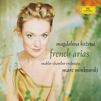 Magdalena Kožená, Marc Minkowski – French Arias - Magdalena Kozena / Mahler Chamber Orchestra / Marc Minkowski