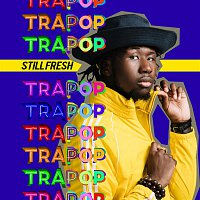 Still Fresh – Trapop