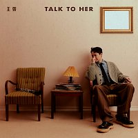 Wang Tao – TALK TO HER