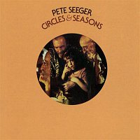 Pete Seeger – Circles & Seasons