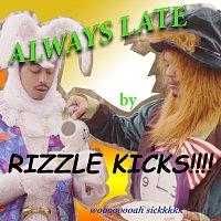 Rizzle Kicks – Always Late