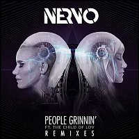 NERVO, The Child Of Lov – People Grinnin' (feat. The Child Of Lov) [Remixes]