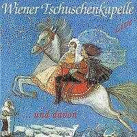 Wiener Tschuschenkapelle – ...und davon  live
