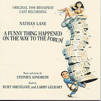 Nathan Lane – A Funny Thing Happened On The Way To The Forum