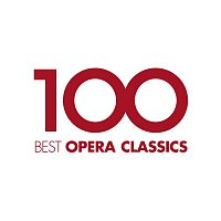 Various Artists.. – 100 Best Opera Classics