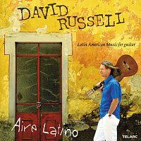 David Russell – Aire Latino: Latin Music for Guitar