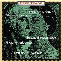 Free Trade – Free Trade (feat. Renee Rosnes, Peter Leitch, Neil Swainson, Ralph Bowen & Terry Clarke)