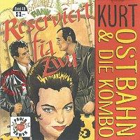 Kurt Ostbahn & Die Kombo – Reserviert fia zwa [frisch gemastert]