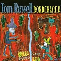 Tom Russell – Borderland