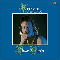 Steve Gilpin – Knowing