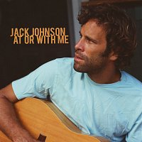Jack Johnson – At Or With Me