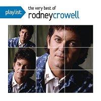 Rodney Crowell – Playlist: The Very Best Of Rodney Crowell