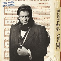Johnny Cash – Bootleg Vol. IV: The Soul Of Truth