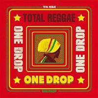 Various Artists.. – Total Reggae: One Drop