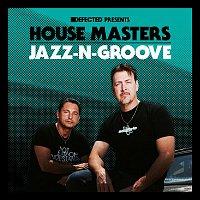 Jazz-N-Groove – Defected Presents House Masters - Jazz-N-Groove