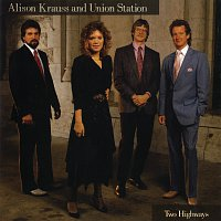 Alison Krauss & Union Station – Two Highways