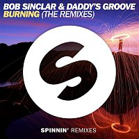 Bob Sinclar, Daddy's Groove – Burning (The Remixes)