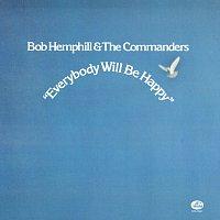 Bob Hemphill, The Commanders – Everybody Will Be Happy