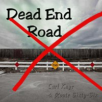 Carl Kaye And Route Sixty-Six – Dead End Road