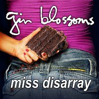 Gin Blossoms – Miss Disarray