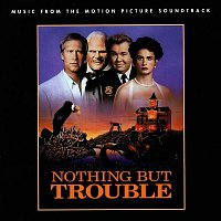 Various Artists.. – Nothing But Trouble (Music From The Motion Picture Soundtrack)
