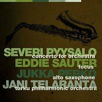 Turku Philharmonic Orchestra – Pyysalo: Concerto For Orchestra / Sauter: Focus