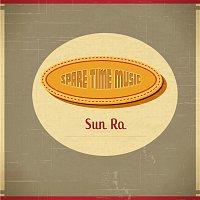 Sun Ra – Spare Time Music