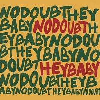 No Doubt – Hey Baby