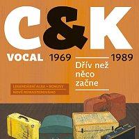 C&K Vocal – Dřív než něco začne