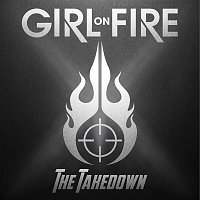 Girl On Fire – The Takedown