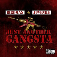 Birdman, Juvenile – Just Another Gangsta