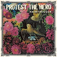 Protest The Hero – Hair-Trigger