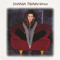 Shania Twain – When