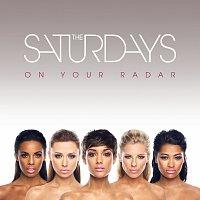 The Saturdays – On Your Radar